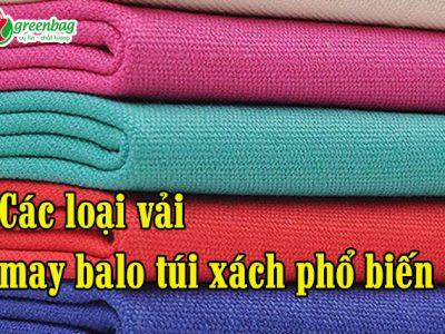 Chất liệu vải may balo túi xách được sử dụng phổ biến nhất